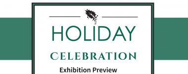 Holiday Celebration Exhibition Preview